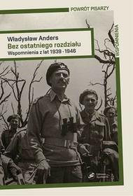 POWRÓT PISARZY BEZ OSTATNIEGO ROZDZIAŁU Władysław Anders