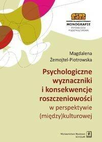 Wydawnictwo Naukowe Scholar Psychologiczne wyznaczniki i konsekwencje roszczeniowości w perspektywie (między)kulturowej - Żemojtel-Piotrowska, Magdalena