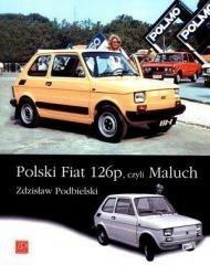 ZP Wydawnictwo Zdzisław Podbielski Polski Fiat 126p, czyli Maluch