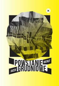 Bierut Jacek Powstanie Grudniowe / wysyłka w 24h