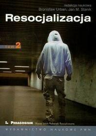 Wydawnictwo Naukowe PWN Urban Bronisław, Stanik Jan M. (red.) Resocjalizacja Teoria i praktyka pedagogiczna t.2