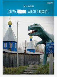 Trzecia Strona Co wy, ..., wiecie o Rosji?! - Jacek Matecki