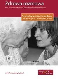 Fundacja Hospicyjna Zdrowa rozmowa - Janowicz Anna, Piotr Krakowiak, Paczkowska Agnieszka, Sikora Barbara
