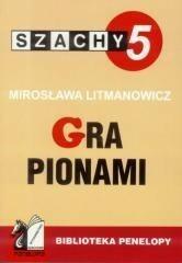 PENELOPA Mirosława Litmanowicz Szachy część 5. Gra pionami