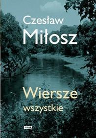 Czesław Miłosz Wiersze wszystkie wydanie uzupełnione)