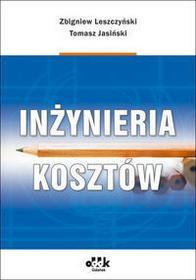 Inżynieria kosztów - dr hab. Zbigniew Leszczyński, prof. PŁ, dr inż. Tomasz Jasiński
