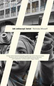 Karakter Jak zobaczyć świat - Mirzoeff Nicholas