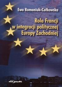 Rola Francji w integracji politycznej Europy Zachodniej