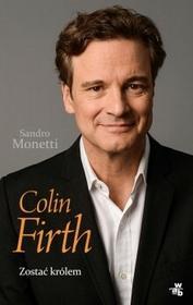 Foksal Colin Firth. Zostać królem - Monetti Sandro