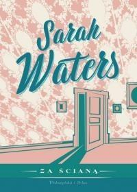 Prószyński Za ścianą - Sarah Waters