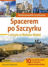 Wydawnictwo Compass Spacerem po Szczyrku i wizyta w Bielsku-Białej - Krzysztof Grabowski