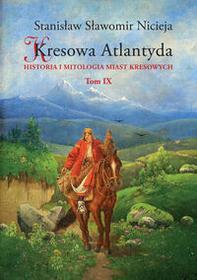 MS Kresowa Atlantyda Tom 9 - Stanisław Nicieja