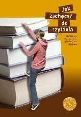 GWO Jak zachęcać do czytania? Minilekcje dla uczniów gimnazjum i liceum - K. Gallagher