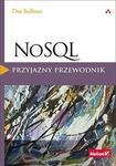 Helion Dan Sullivan NoSQL. Przyjazny przewodnik