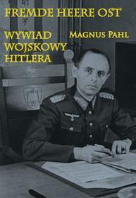 Napoleon V Magnus Pahl Fremde Heere Ost. Wywiad wojskowy Hitlera