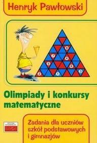 Olimpiady i konkursy matematyczne - Henryk Pawłowski