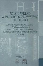 Polski wkład w przyrodoznawstwo i technikę. Tom 2 H-Ł - Instytut Historii Nauki PAN