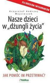 Rubikon Nasze dzieci w dżungli życia - Krzysztof Wojcieszek