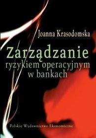 Zarządzanie ryzykiem operacyjnym w bankach - Joanna Krasodomska