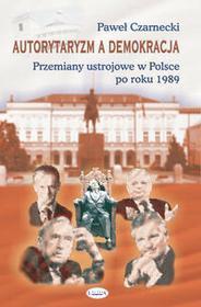 Autorytaryzm a demokracja - Paweł Czarnecki