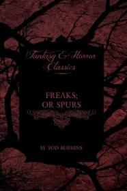 Fantasy and Horror Classics Freaks; Or Spurs (Fantasy and Horror Classics)