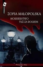 Prószyński Zofia Małopolska Morderstwo tuż za rogiem