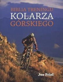 Buk Rower Biblia treningu kolarza górskiego - Joe Friel