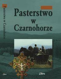 Pasterstwo w Czarnohorze Janusz Gudowski DARMOWA DOSTAWA DO KIOSKU RUCHU OD 24,99ZŁ