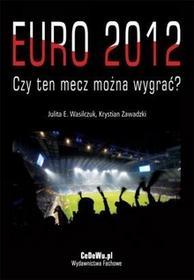 Euro 2012 - Czy ten mecz można wygrać? - Wasilczuk Julita E., Krystian Zawadzki