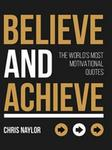 Chris Naylor Believe and Achieve