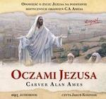Esprit Carver Alan Ames Oczami Jezusa. Audiobook