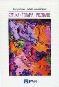 Wydawnictwo Naukowe PWN Sztuka Terapia Poznanie - Katarzyna Krasoń, Ludwika Konieczna-Nowak