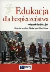 PWN Edukacja dla bezpieczeństwa GIMN kl.1-3 podręcznik / PWN  - Mieczysław Borowiecki, Zbigniew Pytasz, Edward Rygała