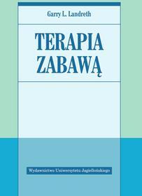 Wydawnictwo Uniwersytetu Jagiellońskiego Terapia zabawą - Landreth Garry L.