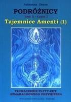 Podróżnicy Tom II Część 1 Tajemnice Amenti 1) Ashayana Deane