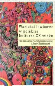 Wartości lewicowe w polskiej kulturze XX wieku