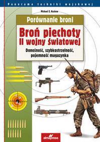 ALMA-PRESS Michael E. Haskew Porównanie broni. Broń piechoty II wojny światowej