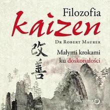 Filozofia Kaizen Małymi krokami ku doskonałości Robert Maurer MP3)