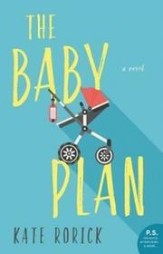 Kate Rorick The Baby Plan