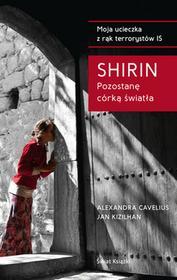 Cavelius Alexandra, Kizilhan Jan, Shirin Shirin Pozostanę córką światła - mamy na stanie, wyślemy natychmiast