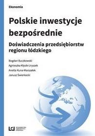 Polskie inwestycje bezpośrednie - Buczkowski Bogdan, Agnieszka Kłysik-Uryszek, Kuna-Marszałek Anetta, Janusz Świerkocki