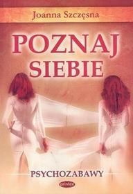 Poznaj siebie - psychozabawy - Joanna Szczęsna