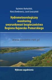 Uniwersytet Kazimierza Wielkiego Hydrometeorologiczny monitoring uwarunkowań bezpieczeństwa Regionu Kujawsko-Pomorskiego. Wybrane zagadnienia