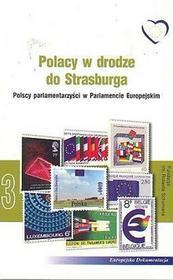 Polacy w drodze do Strasburga Polscy parlamentarzyści w Parlamencie Europejskim - Wokół Nas