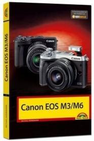 Markt +Technik Canon EOS M3 / M6 - Das Handbuch zur Kamera