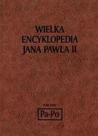 Wielka encyklopedia Jana Pawła II tom XXIV Pa Po