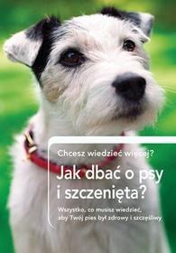 Olesiejuk Sp. z o.o. Jak dbać o psy i szczenięta - Praca zbiorowa