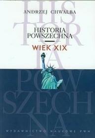 PWN Historia powszechna Wiek XIX - Andrzej Chwalba
