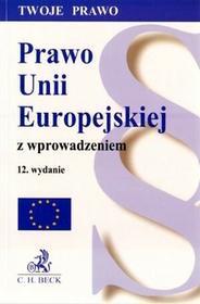 Prawo Unii Europejskiej z wprowadzeniem Wydanie 12