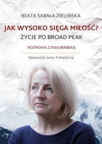 Prószyński Jak wysoko sięga miłość - Beata Sabała-Zielińska